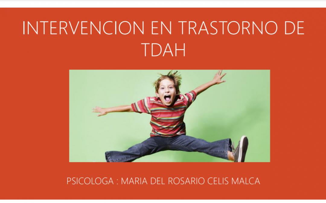 INTERVENCION EN TRASTORNO DE DÉFICIT DE ATENCIÓN E  HIPERACTIVIDAD
